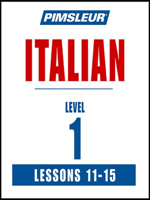 cover image of Pimsleur Italian Level 1 Lessons 11-15 MP3