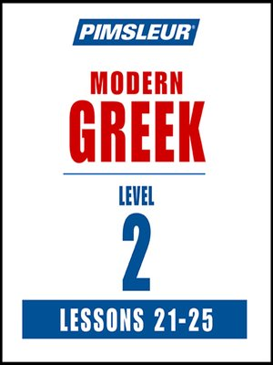 cover image of Pimsleur Greek Level 2 Lessons 21-25 MP3