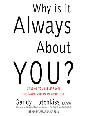 cover image of Why Is It Always About You?