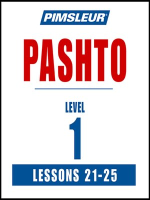 cover image of Pimsleur Pashto Level 1 Lessons 21-25 MP3