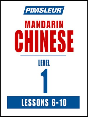 cover image of Pimsleur Chinese (Mandarin) Level 1 Lessons 6-10 MP3