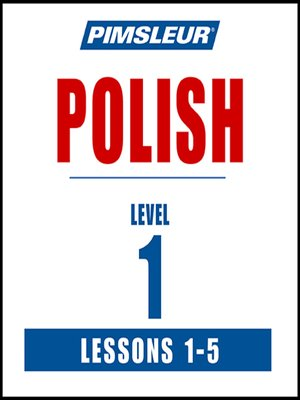 cover image of Pimsleur Polish Level 1 Lessons 1-5 MP3