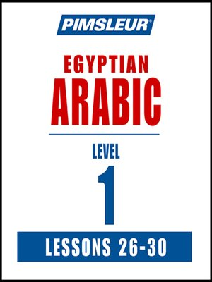 cover image of Pimsleur Arabic (Egyptian) Level 1 Lessons 26-30 MP3