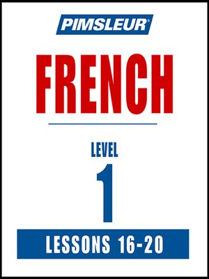 cover image of Pimsleur French Level 1 Lessons 16-20 MP3