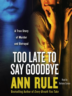 cover image of Too Late to Say Goodbye