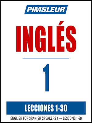 Pimsleur English for Spanish Speakers Level 1 MP3 by Pimsleur · OverDrive:  eBooks, audiobooks and videos for libraries