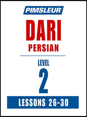 cover image of Pimsleur Dari Persian Level 2 Lessons 26-30 MP3