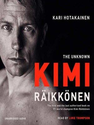 cover image of The Unknown Kimi Raikkonen