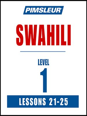 cover image of Pimsleur Swahili Level 1 Lessons 21-25 MP3