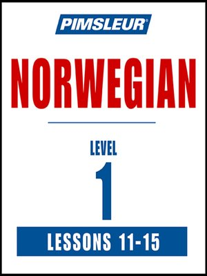 cover image of Pimsleur Norwegian Level 1 Lessons 11-15 MP3