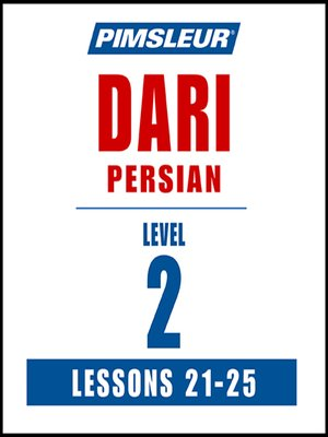 cover image of Pimsleur Dari Persian Level 2 Lessons 21-25 MP3