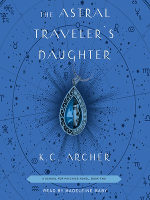 cover image of The Astral Traveler's Daughter
