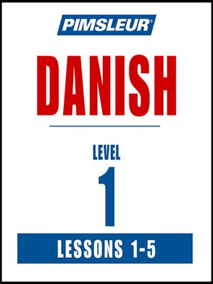 cover image of Pimsleur Danish Level 1 Lessons 1-5 MP3