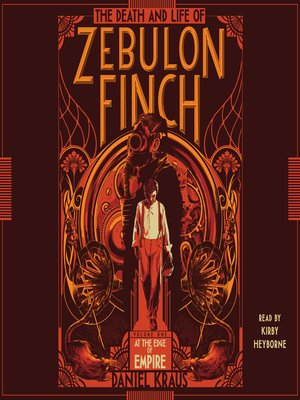 cover image of The Death and Life of Zebulon Finch, Volume One