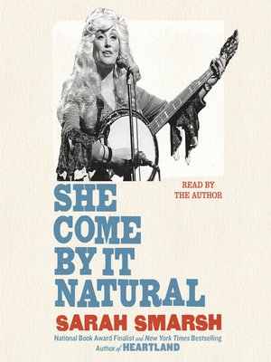 cover image of She Come by It Natural