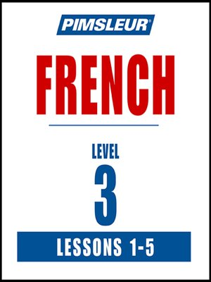 cover image of Pimsleur French Level 3 Lessons 1-5 MP3