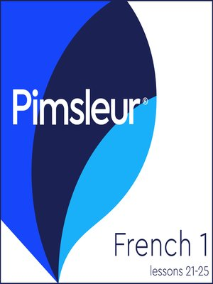 cover image of Pimsleur French Level 1 Lessons 21-25