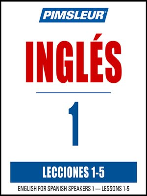 cover image of Pimsleur English for Spanish Speakers Level 1 Lessons 1-5 MP3
