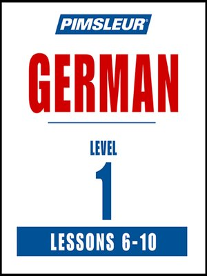 cover image of Pimsleur German Level 1 Lessons 6-10 MP3