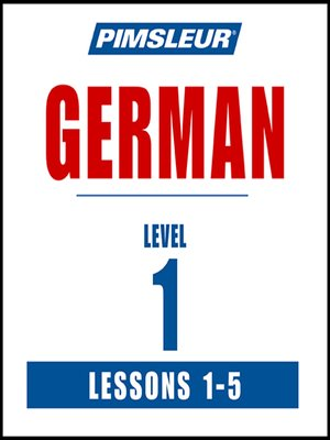 cover image of Pimsleur German Level 1 Lessons 1-5 MP3