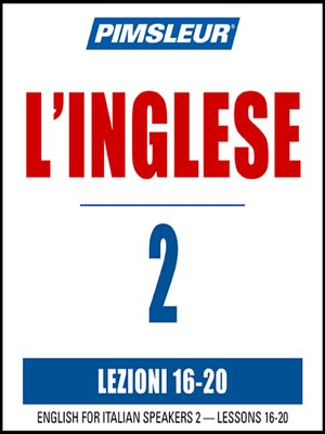 cover image of Pimsleur English for Italian Speakers Level 2 Lessons 16-20 MP3