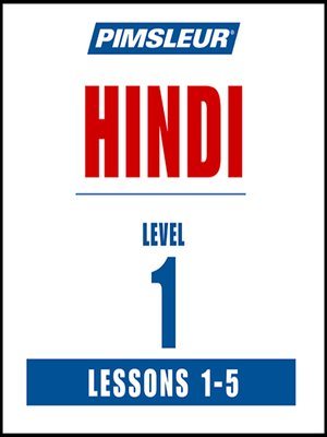 cover image of Pimsleur Hindi Level 1 Lessons 1-5 MP3