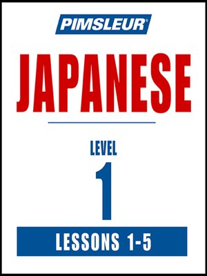 cover image of Pimsleur Japanese Level 1 Lessons 1-5 MP3