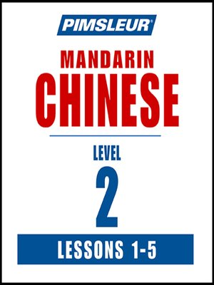 cover image of Pimsleur Chinese (Mandarin) Level 2 Lessons 1-5 MP3