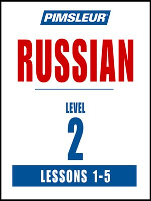 cover image of Pimsleur Russian Level 2 Lessons 1-5 MP3