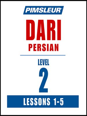 cover image of Pimsleur Dari Persian Level 2 Lessons 1-5 MP3