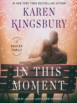 In This Moment by Karen Kingsbury · OverDrive (Rakuten