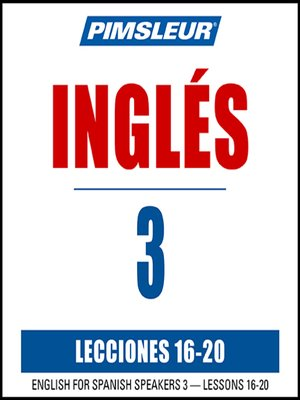 cover image of Pimsleur English for Spanish Speakers Level 3 Lessons 16-20 MP3