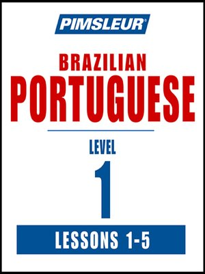 cover image of Pimsleur Portuguese (Brazilian) Level 1 Lessons 1-5 MP3