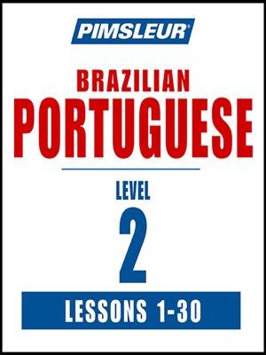 cover image of Pimsleur Portuguese (Brazilian) Level 2