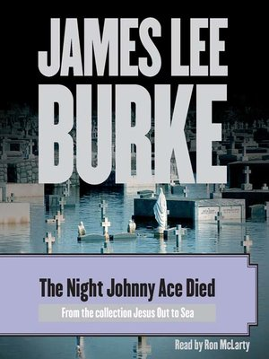 cover image of The Night Johnny Ace Died