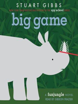 Title details for Big Game by Stuart Gibbs - Wait list