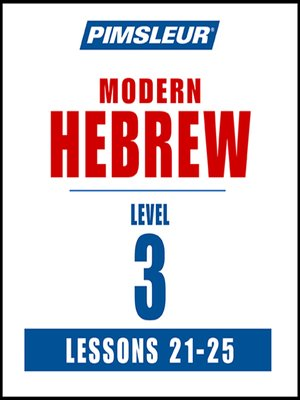 cover image of Pimsleur Hebrew Level 3 Lessons 21-25 MP3