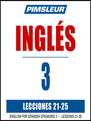 cover image of Pimsleur English for Spanish Speakers Level 3 Lessons 21-25 MP3
