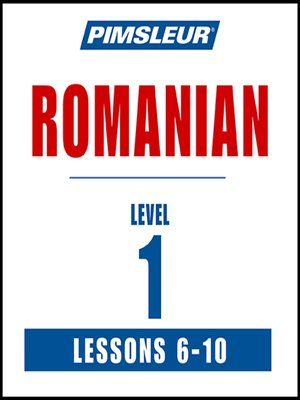cover image of Pimsleur Romanian Level 1 Lessons 6-10 MP3