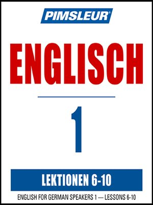 cover image of Pimsleur English for German Speakers Level 1 Lessons 6-10 MP3