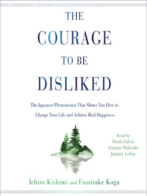 cover image of The Courage to Be Disliked