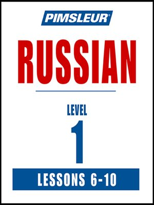 cover image of Pimsleur Russian Level 1 Lessons 6-10 MP3