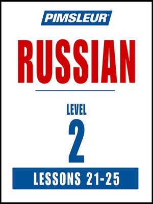cover image of Pimsleur Russian Level 2 Lessons 21-25 MP3