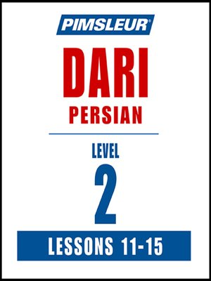 cover image of Pimsleur Dari Persian Level 2 Lessons 11-15 MP3