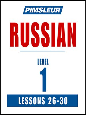 cover image of Pimsleur Russian Level 1 Lessons 26-30 MP3