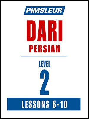 cover image of Pimsleur Dari Persian Level 2 Lessons 6-10 MP3