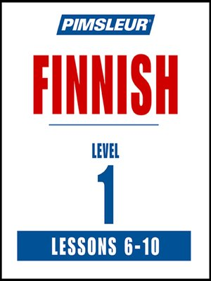 cover image of Pimsleur Finnish Level 1 Lessons 6-10 MP3