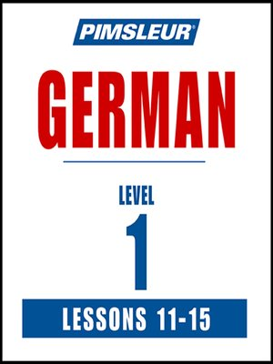 cover image of Pimsleur German Level 1 Lessons 11-15 MP3