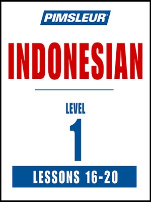 cover image of Pimsleur Indonesian Level 1 Lessons 16-20 MP3