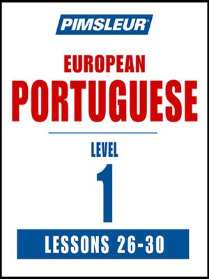 cover image of Pimsleur Portuguese (European) Level 1 Lessons 26-30